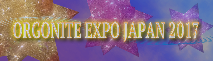 ORGONITE EXPO JAPAN 2017
